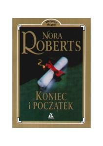 Koniec i poczatek - Nora Roberts