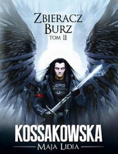 Kossakowska M. L. 2010 - Zbieracz Burz Tom 2