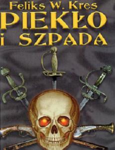 Kres W. Feliks - Piekło i Szpada - Piekło i Szpada 2