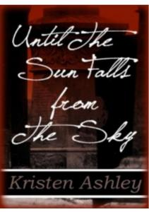 Kristen Ashley - #1 Until the Sun Falls from the Sky