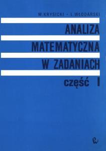 Krysicki Wlodarski - Analiza matematyczna w zadaniach (I)