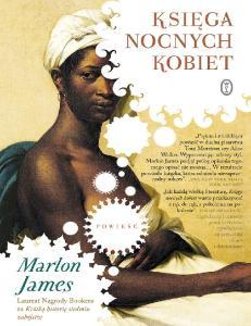 Ksiega nocnych kobiet Marlon James