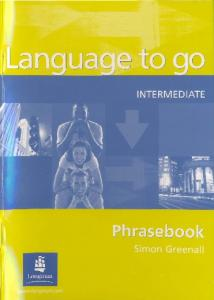 LANGUAGE TO GO Intermediate Phrasebook