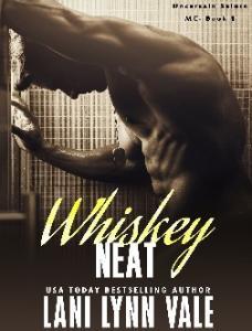 Lani Lynn Vale Whiskey Neat (The Uncertain Sai