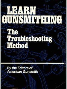 Learn Gunsmithing - The Troubleshooting Method