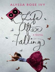 Life After Falling - Alyssa Rose Ivy