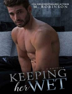 M. Robinson - Keeping Her Wet -