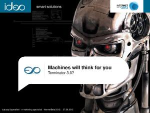 Machines will think for you