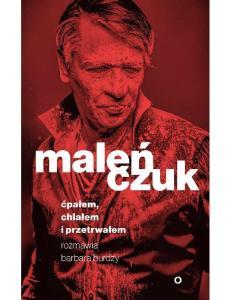 Maciej Malenczuk - Cpalem, Chlalem i Przetrwalem