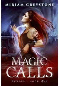 Magic Calls (Echoes Book 1) - Miriam Greystone