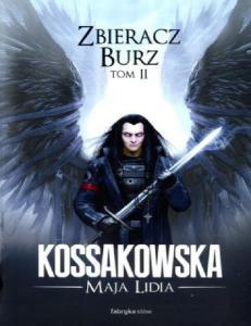 Maja Lidia Kossakowska - Zbieracz Burz tom 2