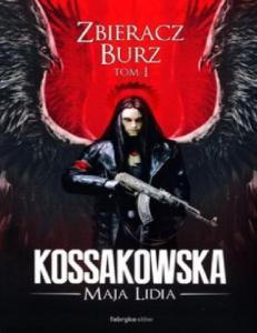 Maja Lidia Kossakowska - Zbieracz Burz tom I