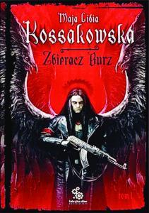 Maja Lidia Kossakowska - Zbieracz Burz.Tom I