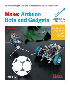Make Arduino. Bots and Gadgets