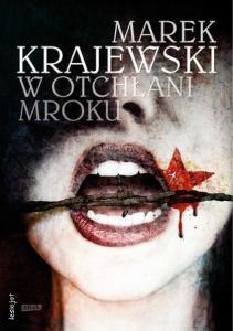 Marek Krajewski W otchlani mroku