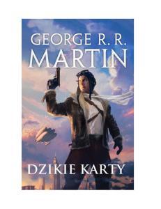 Martin George R R Dzikie karty tom 1