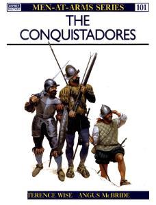 Men At Arms 101 - The Conquistadores[Osprey Maa 101]