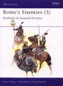 Men At Arms 175 - Romes Enemies (3) Parthians And Sassanid Persians[Osprey Maa 175]