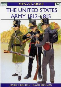 Men At Arms 345 - The United States Army 1812-1815 [Osprey Maa 345]