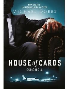 Michael Dobbs - House of Cards 02 - Ograc krola