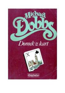 Michael Dobbs - House of Cards. Bezwzgledna gra
