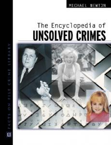 Michael Newton - THE ENCYCLOPEDIA OF Unsolved Crimes
