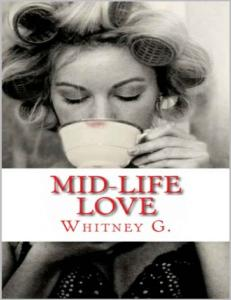 (Mid-Life #1)Mid-Life Love - Whitney G