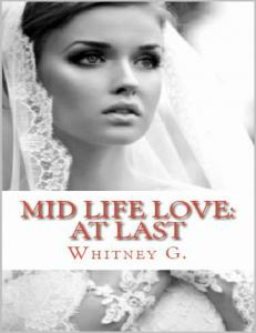 Mid-Life Love: At Last (Mid-Life #2) - Whitney G
