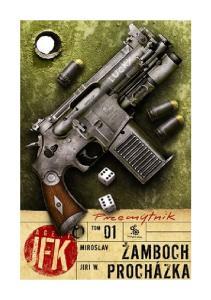Miroslav Zamboch & Jiri W. Prochazka - Agent JFK - 1 - Przemytnik