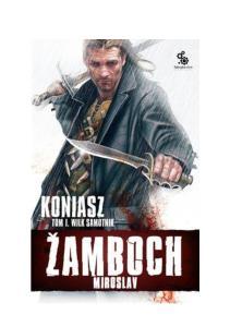 Miroslav Zamboch Koniasz 05 Wilk Samotnik T 1