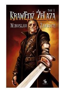 Miroslav Zamboch - Krawedz Zelaza - Tom I