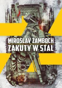 Miroslav Zamboch Zakuty w stal