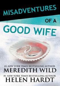 Misadventures Of A Good Wife (Misadventures #2) - Meredith Wild & Helen Hardt