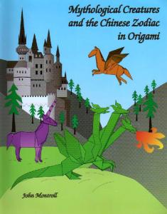 Montroll J.-Mythological Creatures and the Chinese Zodiac in Origami