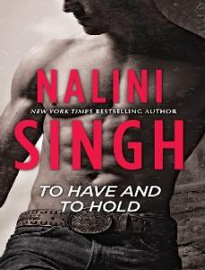 Nalini Singh - To Have And To Hold