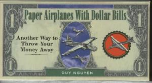Nguyen D.-Paper Airplanes With Dollar Bills