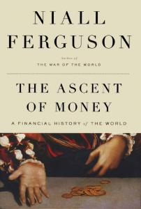 Niall Ferguson - The Ascent of Money. A Financial History of the World