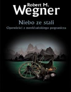 Niebo ze stali - Robert M. Wegner (3)
