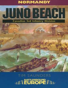 Normandy - Juno Beach Canadian 3rd Infantry Division (Battleground Europe)