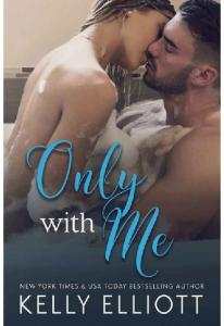 Only With Me - Kelly Elliott(ang.)