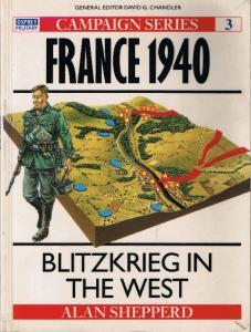 Osprey - Campaign 003 - France 1940. Blitzkrieg in the West[Osprey Campaign 003]