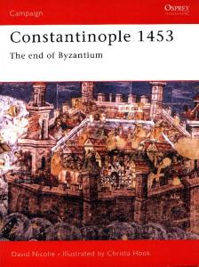Osprey - Campaign - 078 - 2000 - Constantinople 1453 - The End of Byzantium