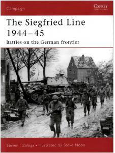 Osprey - Campaign 181 - The Siegfried Line 1944-1945 - Battles on the German Frontier