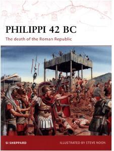 Osprey - Campaign 199 - Philippi 42 BC - The Death of the Roman Republic