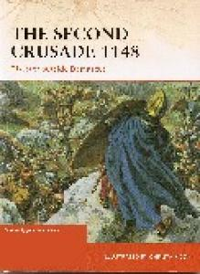 Osprey - Campaign 204 - The Second Crusade 1148 - Disaster Outside Damascus
