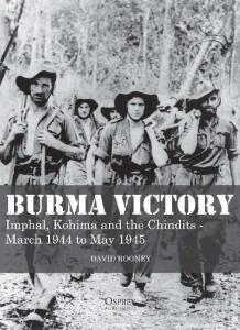 Osprey Digital General - Burma Victory Imphal, Kohima and the Chindits -March 1944 to May