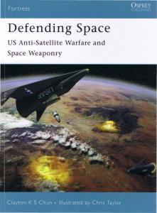 Osprey - Fortress 053 - Defending Space - US Anti-Satellite Warfare and Space Weponry