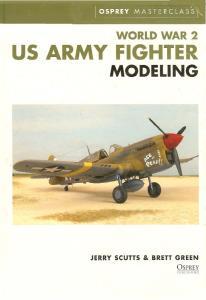 Osprey - Modelling Masterclass - World War 2 US Army Fighter Modeling