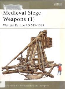 Osprey - New Vanguard 058 - Medieval Siege Weapons (1) - Western Europe Ad 585-1385[Osprey