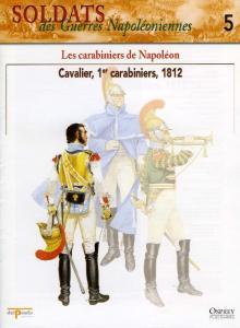 Osprey - Soldats Des Guerres Napoleoniennes 05 - Les Carabiniers de Napoleon